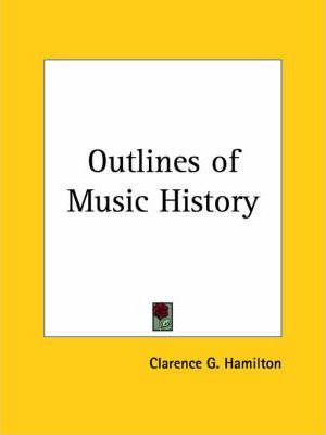 Outlines of Music History (1908)
