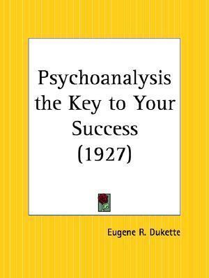 Psychoanalysis the Key to Your Success (1927)