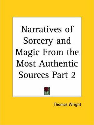 Narratives of Sorcery & Magic from the Most Authentic Sources Vol. 2 (1851): v. 2