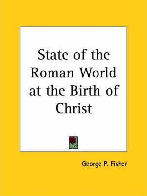 State of the Roman World at the Birth of Christ (1895)