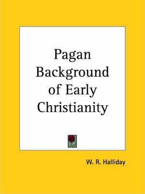 Pagan Background of Early Christianity (1925)