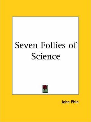 Seven Follies of Science (1906)