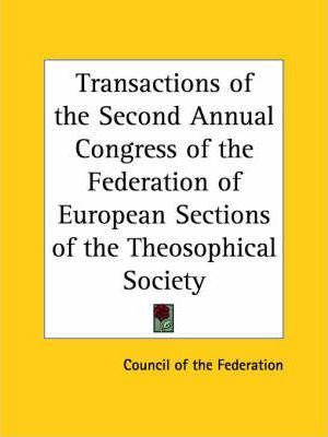 Transactions of the Second Annual Congress of the Federation of European Sections of the Theosophical Society (1907)