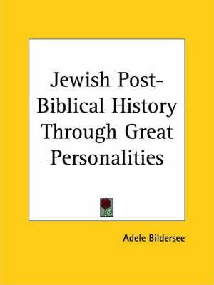 Jewish Post-Biblical History through Great Personalities (1920)