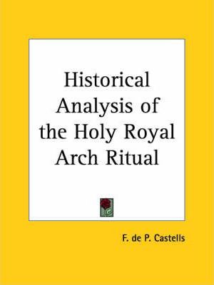 Historical Analysis of the Holy Royal Arch Ritual (1929)