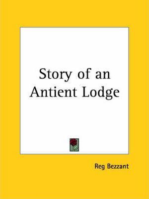 Story of an Antient Lodge