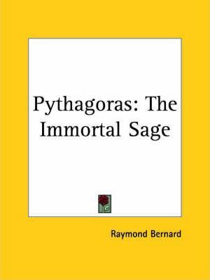 Pythagoras: the Immortal Sage