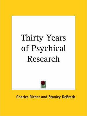 Thirty Years of Psychical Research (1923)