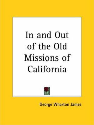 In and out of the Old Missions of California (1912)