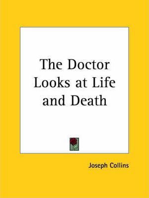 The Doctor Looks at Life and Death