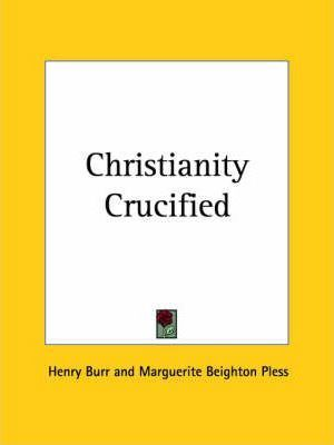 Christianity Crucified (1932)