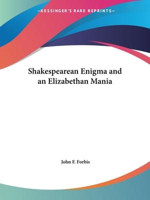 Shakespearean Enigma and an Elizabethan Mania (1924)