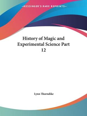 History of Magic and Experimental Science Vol. 12 (1923)