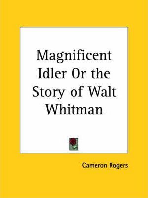 Magnificent Idler or the Story of Walt Whitman (1926)