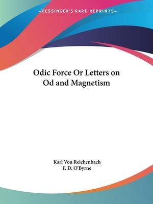Odic Force or Letters on Od