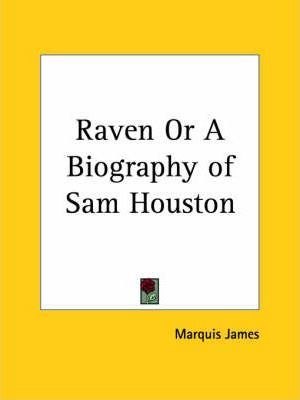 Raven or a Biography of Sam Houston (1929)