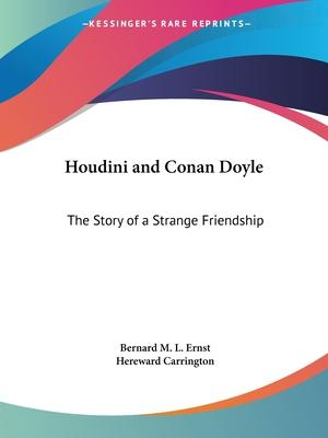Houdini and Conan Doyle: the Story of a Strange Friendship (1933)
