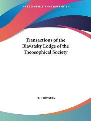 Transactions of the Blavatsky Lodge of the Theosophical Society (1923)