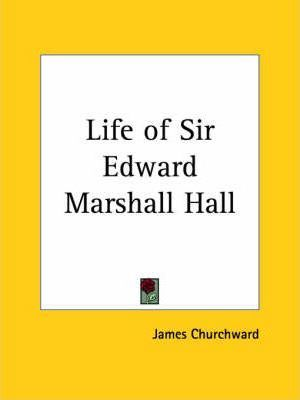 Life of Sir Edward Marshall Hall (1929)