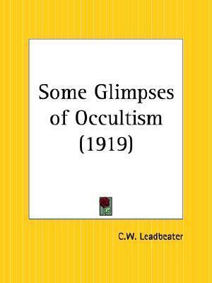 Some Glimpses of Occultism (1919)