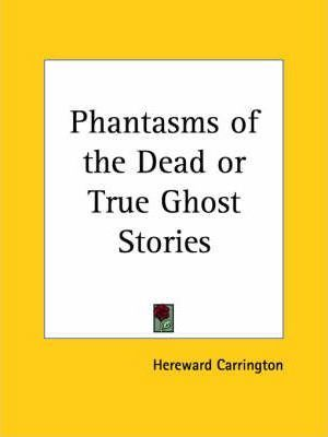 Phantasms of the Dead or True Ghost Stories (1920)