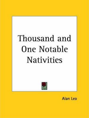Thousand and One Notable Nativities (1911)