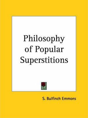Philosophy of Popular Superstitions (1853)