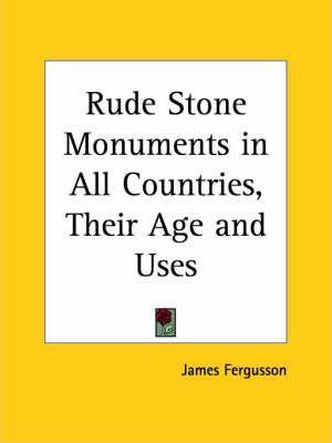 Rude Stone Monuments in All Countries, Their Age