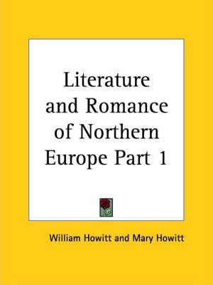 Literature & Romance of Northern Europe Vol. 1 (1852): v. 1