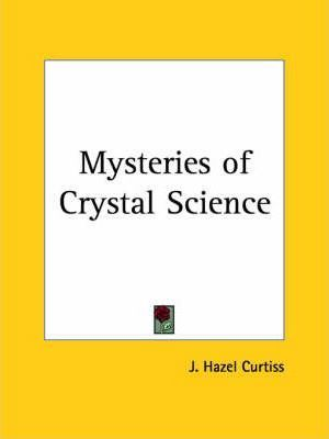 Mysteries of Crystal Science (1907)