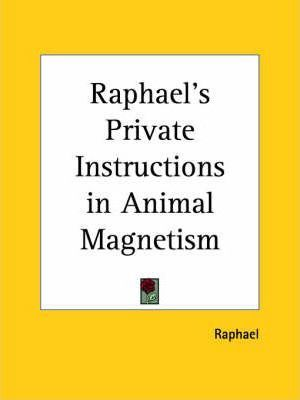 Raphael's Private Instructions in Animal Magnetism (1885)