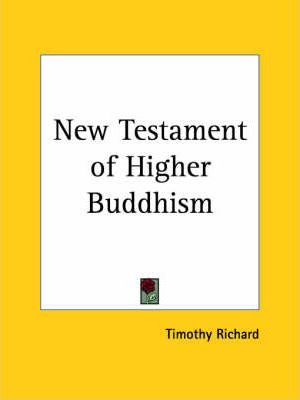 New Testament of Higher Buddhism (1910)