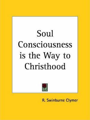 Soul Consciousness is the Way to Christhood (1925)