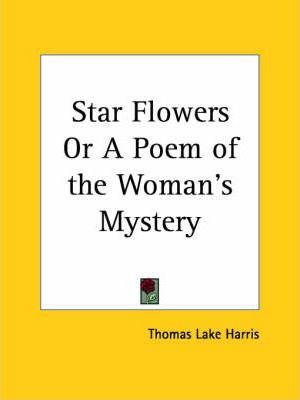 Star Flowers or a Poem of the Woman's Mystery (1887)