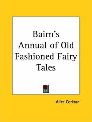 Bairn's Annual of Old Fashioned Fairy Tales (1889)