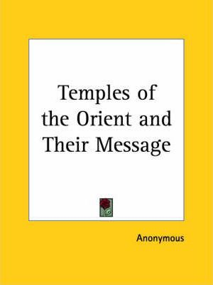 Temples of the Orient & Their Message (1902)