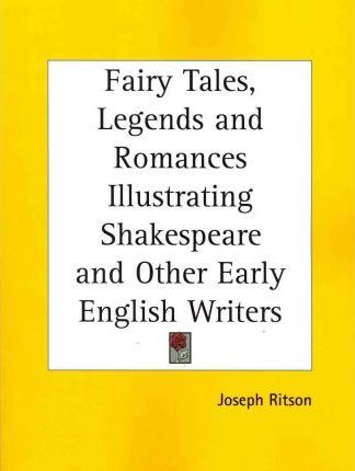 Fairy Tales, Legends & Romances Illustrating Shakespeare & Other Early English Writers (1875)