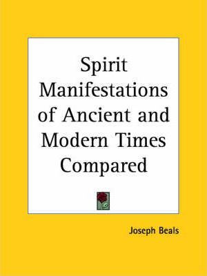 Spirit Manifestations of Ancient and Modern Times Compared (1880)
