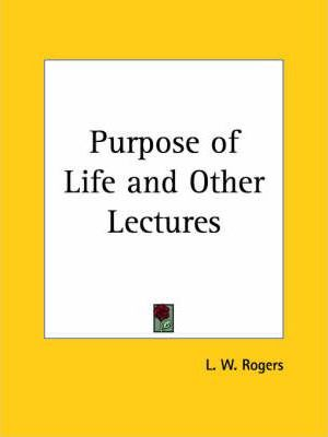 Purpose of Life & Other Lectures (1925)