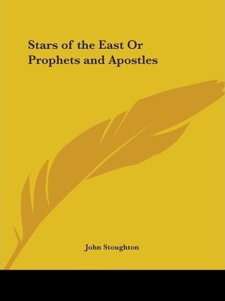 Stars of the East or Prophets and Apostles (1854)