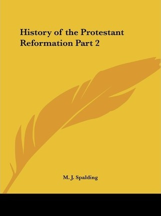 History of the Protestant Reformation Vol. 2 (1860)