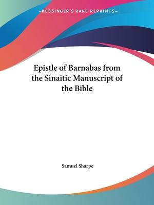 Epistle of Barnabas from the Sinaitic Manuscript of the Bible (1880)