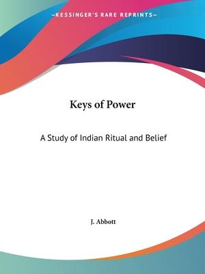 Keys of Power: A Study of Indian Ritual and Belief (1932)