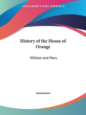 History of the House of Orange: William and Mary (1876)