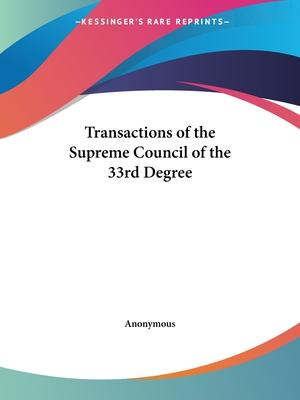 Transactions of the Supreme Council of the 33rd Degree (1878)