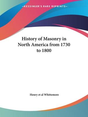 History of Masonry in North America from 1730 to 1800 (1888)