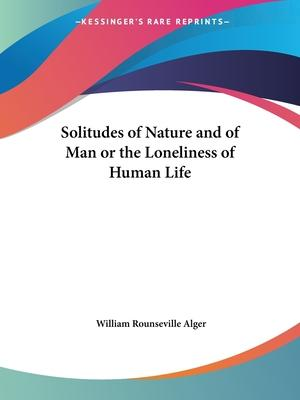 Solitudes of Nature and of Man or the Loneliness of Human Life (1867)