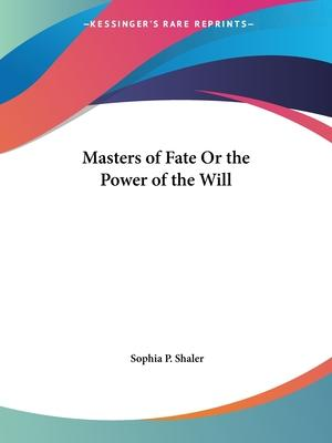 Masters of Fate or the Power of the Will (1906)
