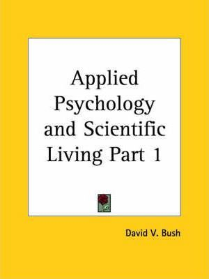 Applied Psychology and Scientific Living Vol. 1 (1922)