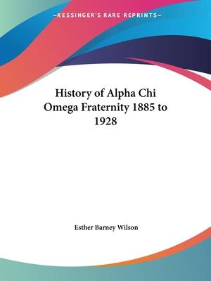 History of Alpha Chi Omega Fraternity 1885 to 1928 (1929)